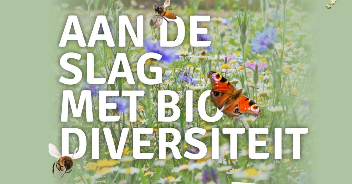 Ga Aan de Slag met Biodiversiteit!