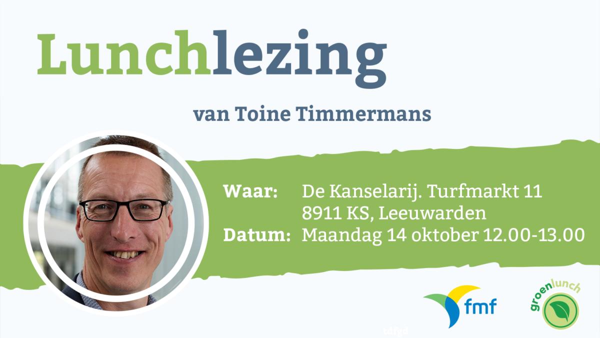 Uitnodiging Groenlunch: Toine Timmermans