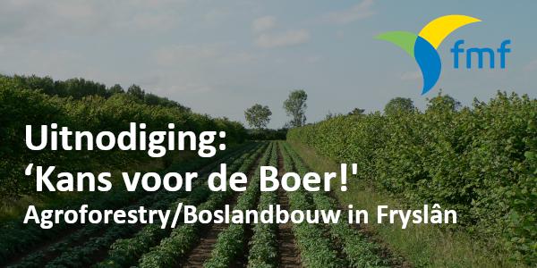 Uitnodiging  'Agroforestry/Boslandbouw in Fryslân.