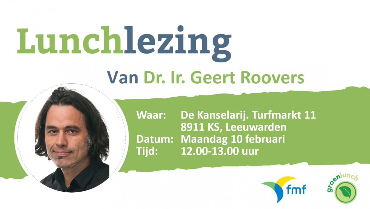 Groenlunch februari: Dr. Ir. Geert Roovers: de verborgen strijd